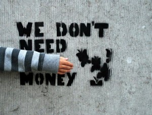 We don't need money